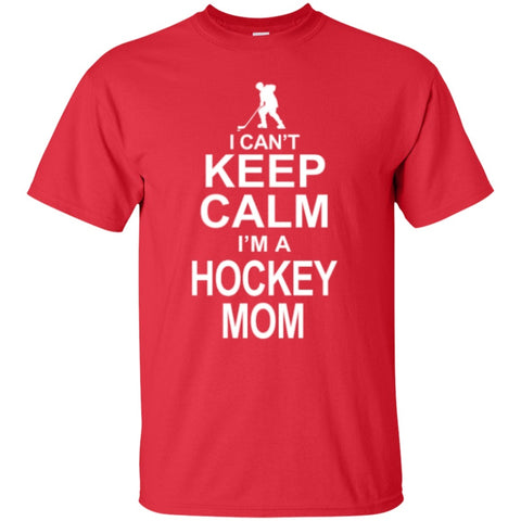 Short Sleeve - I Can't Keep Calm I'm A Hockey Mom  T-Shirt