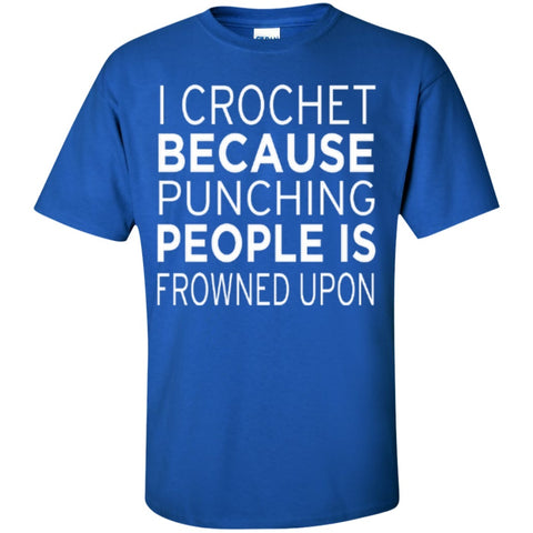 Short Sleeve - I Crochet Because Punching People Is Frowned Upon T-Shirt