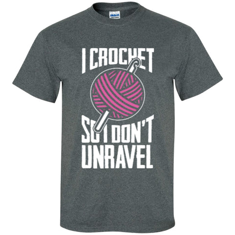 Short Sleeve - I Crochet So I Dont Unravel  T-Shirt