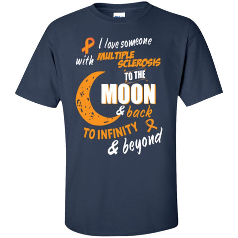 Short Sleeve - I Love Someone With Multiple Sclerosis To The Moon And Back  T-Shirt