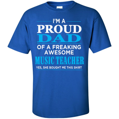 Short Sleeve - I'm A Proud Dad Of Freaking Awesome Music Teacher   T-Shirt