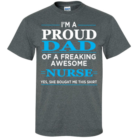Short Sleeve - I'm A Proud Dad Of Freaking Awesome Nurse T-Shirt