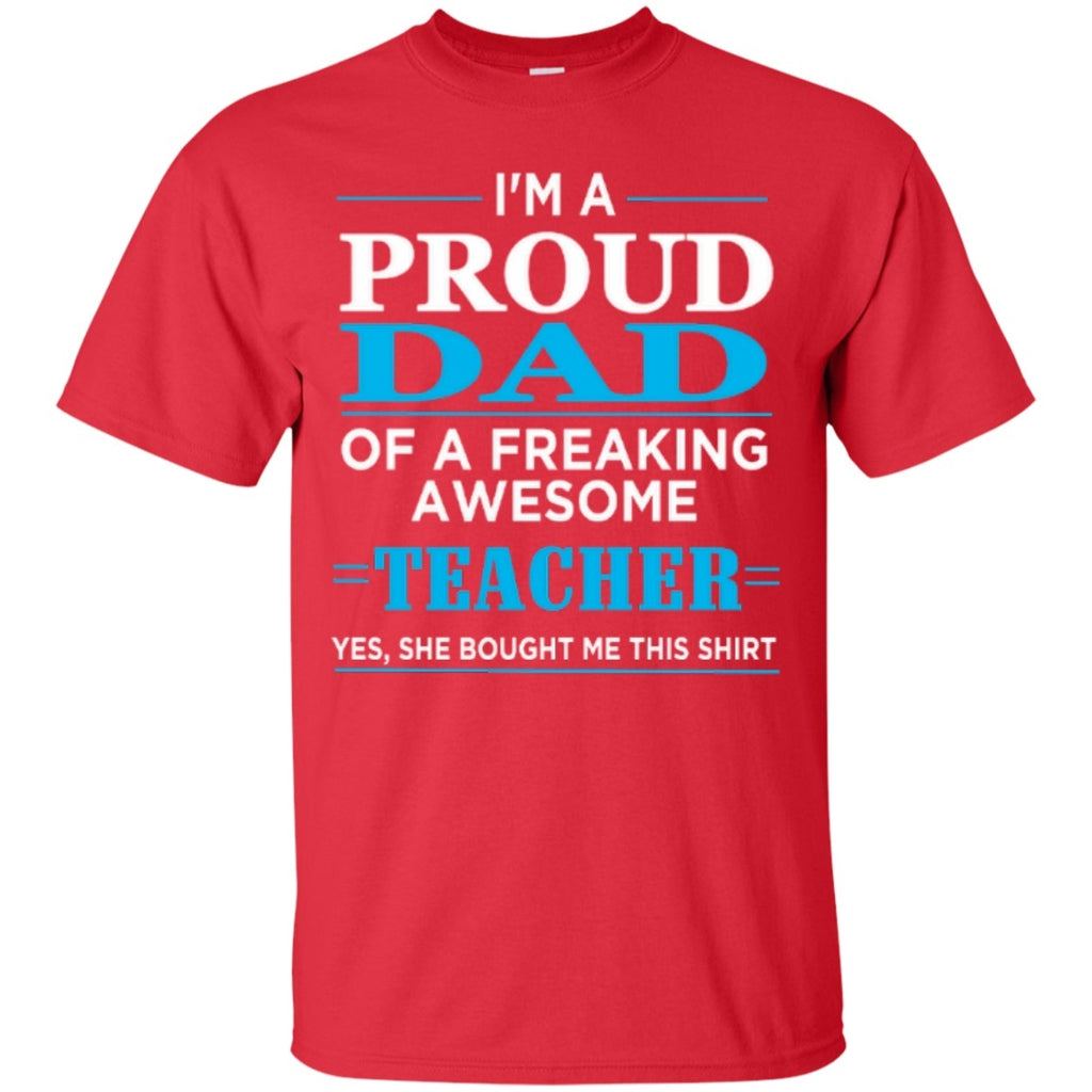 1523c781 Short Sleeve - I'm A Proud Dad Of Freaking Awesome Teacher T-Shirt