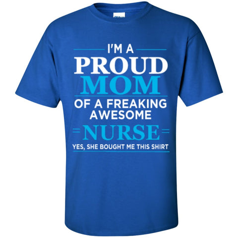 Short Sleeve - I'm A Proud Mom Of Freaking Awesome Nurse  T-Shirt