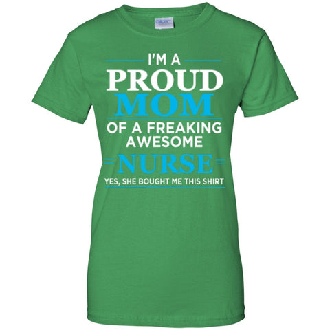 Short Sleeve - I'm A Proud Mom Of Freaking Awesome Nurse T-Shirt  Custom 100% Cotton T-Shirt