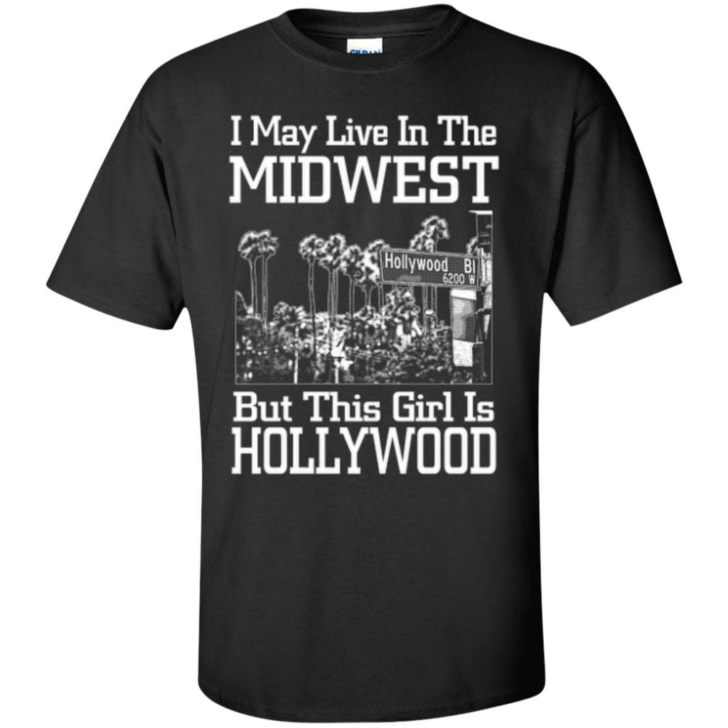 Short Sleeve - I May Live In The Midwest But This Girl Is Hollywood  T-Shirt