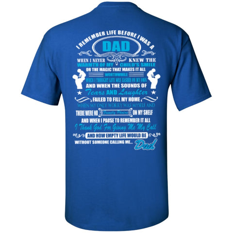 Short Sleeve - I Remember Life Before I Was A Dad   T-Shirt ( Back Print )