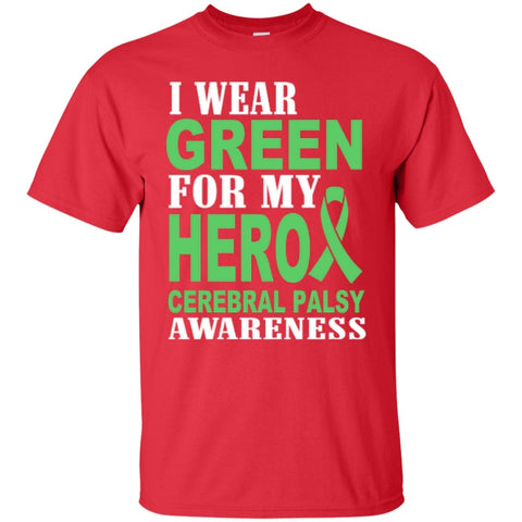Short Sleeve - I Wear Green For My Hero Cerebral Palsy  T-Shirt