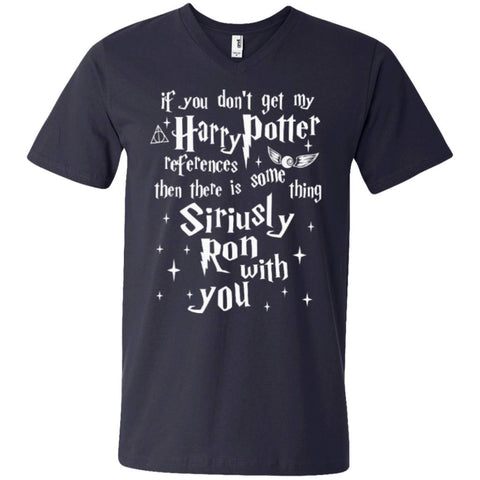 Short Sleeve - If You Don't Get My Harry Potter References Then There Is Something Siriusly Ron With You  Printed V-Neck T