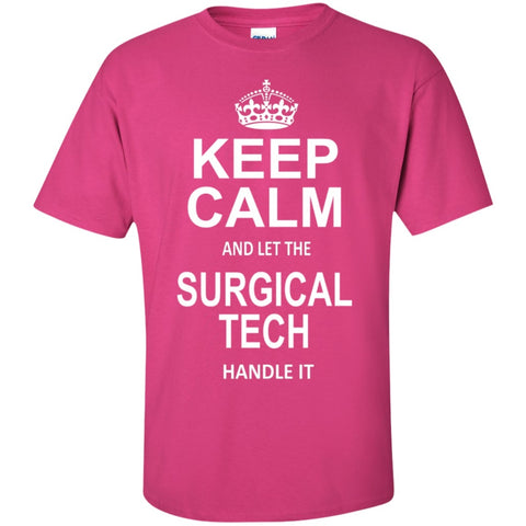 Short Sleeve - Keep Calm And Let The Surgical Tech Handle It T-Shirt