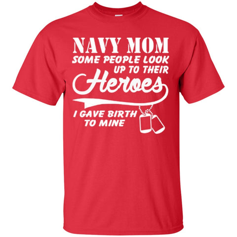 Short Sleeve - Navy Mom Some People Look Up To Their Heroes  T-Shirt