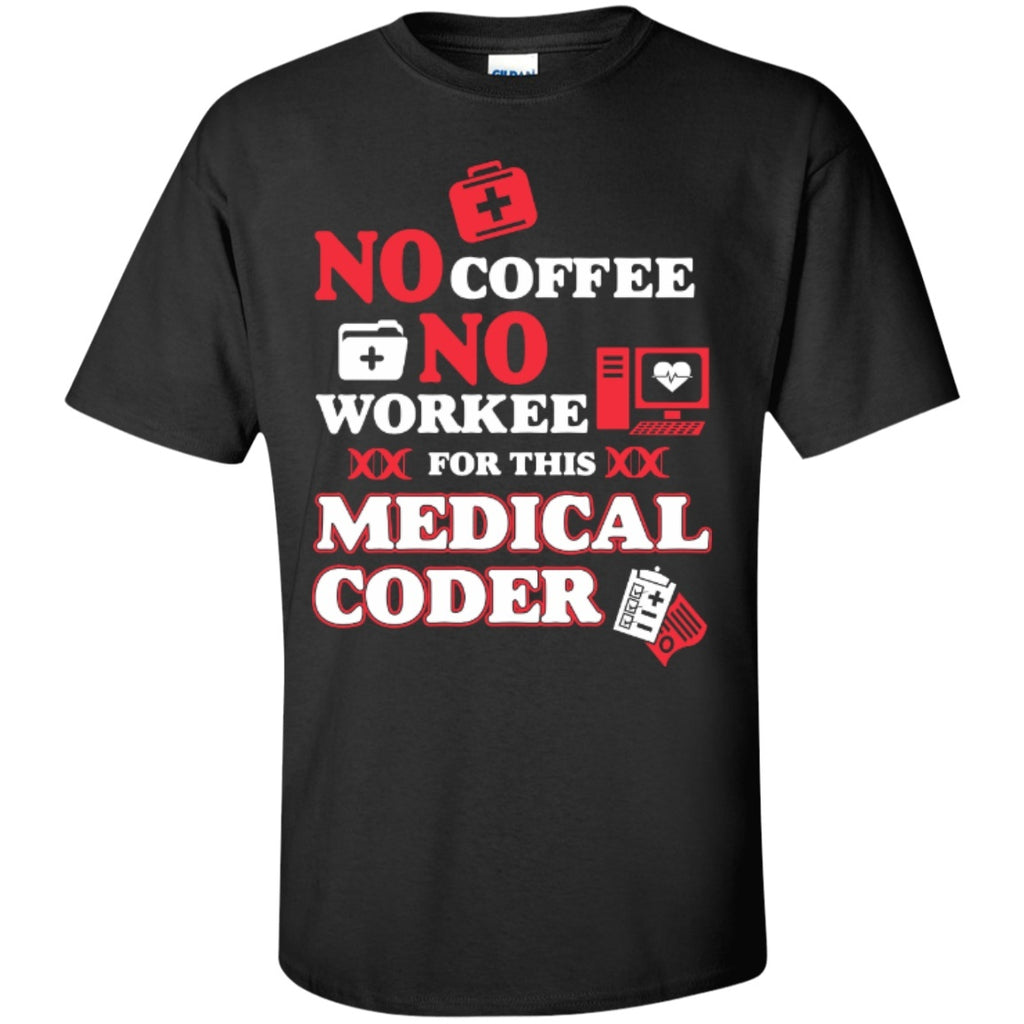 Short Sleeve - No Coffee No Workee For This Medical Coder  T-Shirt