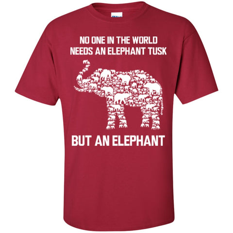 Short Sleeve - No One In The World Needs An Elephant Tusk But An Elephant   T-Shirt