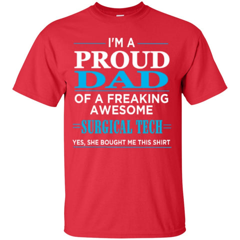 Short Sleeve - Proud Dad Of A Freaking Awesome Surgical Tech  T-Shirt