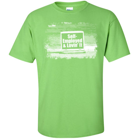 Short Sleeve - Self Employed & Lovin It  T-Shirt