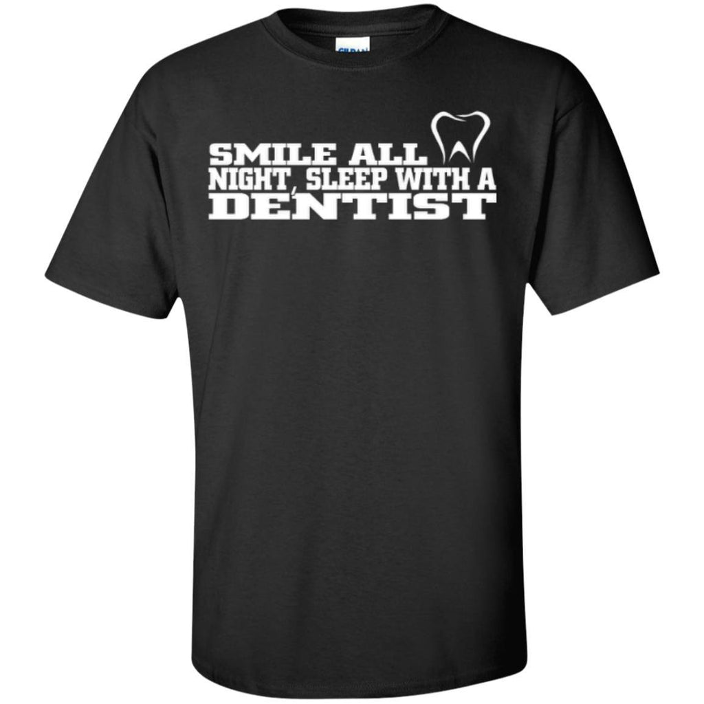 Short Sleeve - Smile All Night Sleep With A Dentist  T-Shirt
