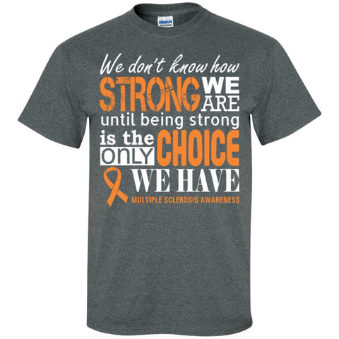 Short Sleeve - We Are Strong Multiple Sclerosis Awareness   T-Shirt