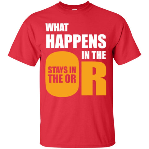 Short Sleeve - What Happens In The OR Stays In The OR  T-Shirt