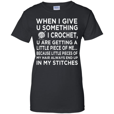 Short Sleeve - When I Give U Something I Crochet   Custom 100% Cotton T-Shirt
