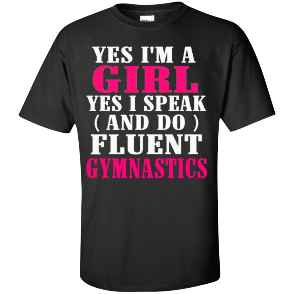 Short Sleeve - Yes I'm A Girl Yes I Speak And Do Fluent Gymnastics Cotton T-Shirt
