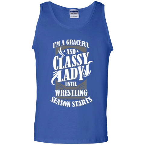 Sleeveless - I Am A Grateful And Classy Lady Until Wrestling Seasons Starts Tank Top