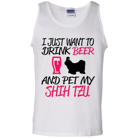 Sleeveless - I Just Want To Drink Beer And Pet My Shih Tzu  100% Cotton Tank Top