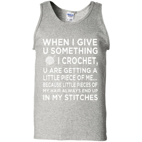 Sleeveless - When I Give U Something I Crochet  100% Cotton Tank Top
