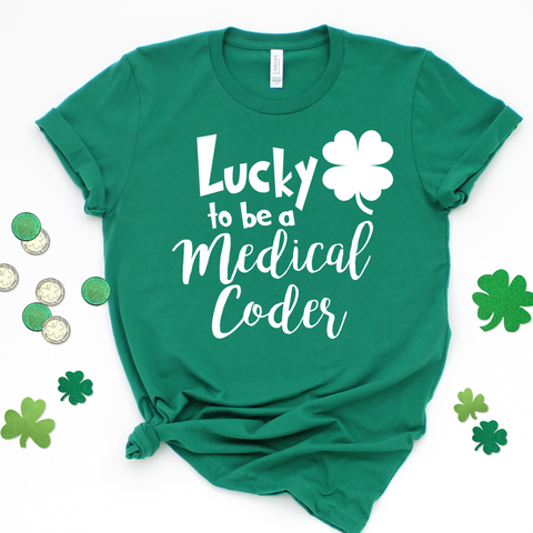 Lucky  to be a medical coder . T-Shirt