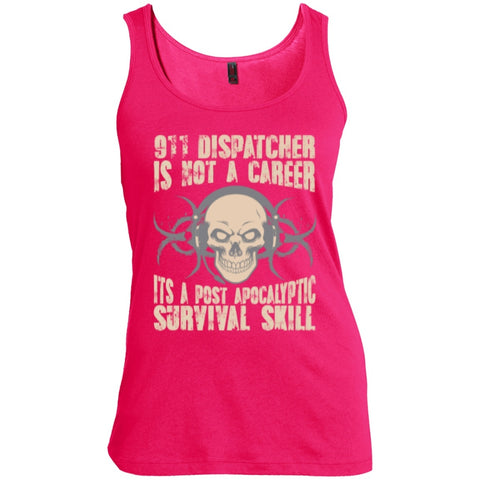 T-Shirts - 911 Dispatcher Is Not A Career Its A Post Apocalyptic Survival Skill  Scoop Neck Tank Top