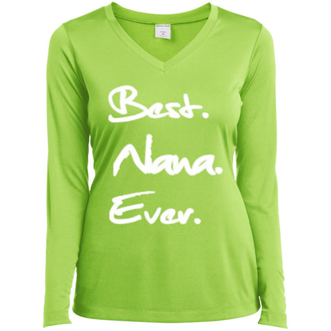 T-Shirts - Best Nana Ever   Long Sleeve Performance Vneck Tee