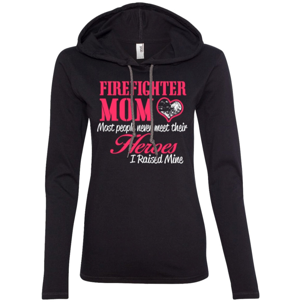 T-Shirts - Firefighter Mom Most People Never Meet Their Heroes I Raised Mine   LS T-Shirt Hoodie