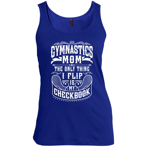 T-Shirts - Gymnastics Mom The Only Thing I Flip Is My Checkbook   Scoop Neck Tank Top
