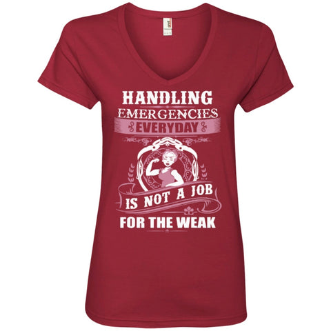 T-Shirts - Handling Emergencies Everyday Is Not A Job For The Weak 911 Dispatcher  Ladies  V-Neck Tee
