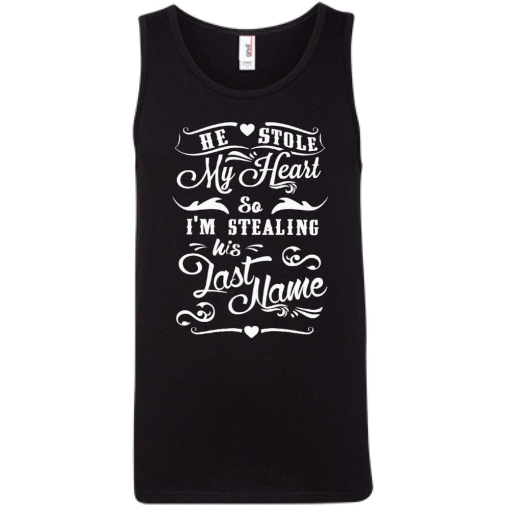 T-Shirts - He Stole My Heart So I Am Stealing His Last Name   Tank Top