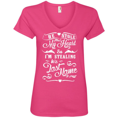 T-Shirts - He Stole My Heart So I'm Stealing His Last Name  Ladies ' V-Neck Tee