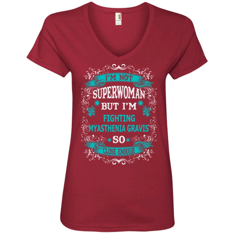 T-Shirts - I Am Not Superwoman But Fighting Myasthenia Gravis So Close Enough  Ladies' V-Neck Tee