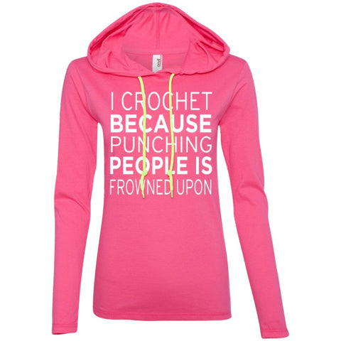 T-Shirts - I Crochet Because Punching People Is Frowned Upon   LS T-Shirt Hoodie