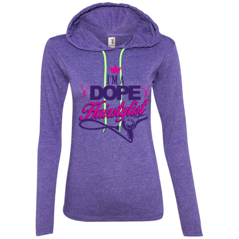 T-Shirts - I'm A Dope Hairstylist  Ladies LS T-Shirt Hoodie