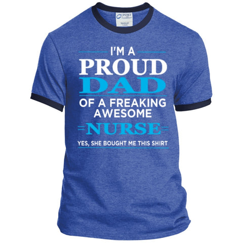 T-Shirts - I'm A Proud Dad Of Freaking Awesome Nurse   Ringer Tee