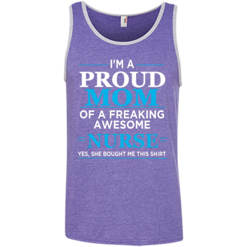 T-Shirts - I'm A Proud Mom Of Freaking Awesome Nurse T-Shirt 100% Ringspun Cotton Tank Top