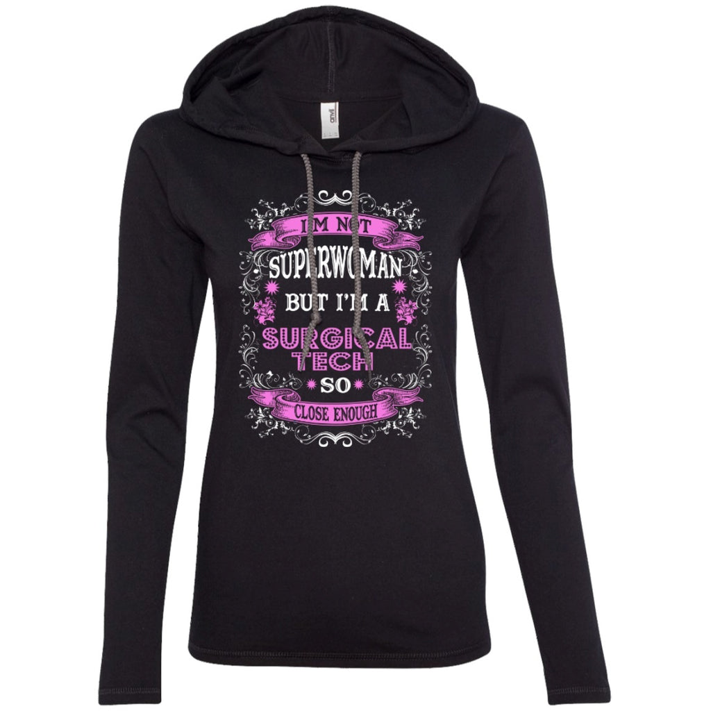 T-Shirts - I'm Not Superwoman But I'm A Surgical Tech   LS T-Shirt Hoodie
