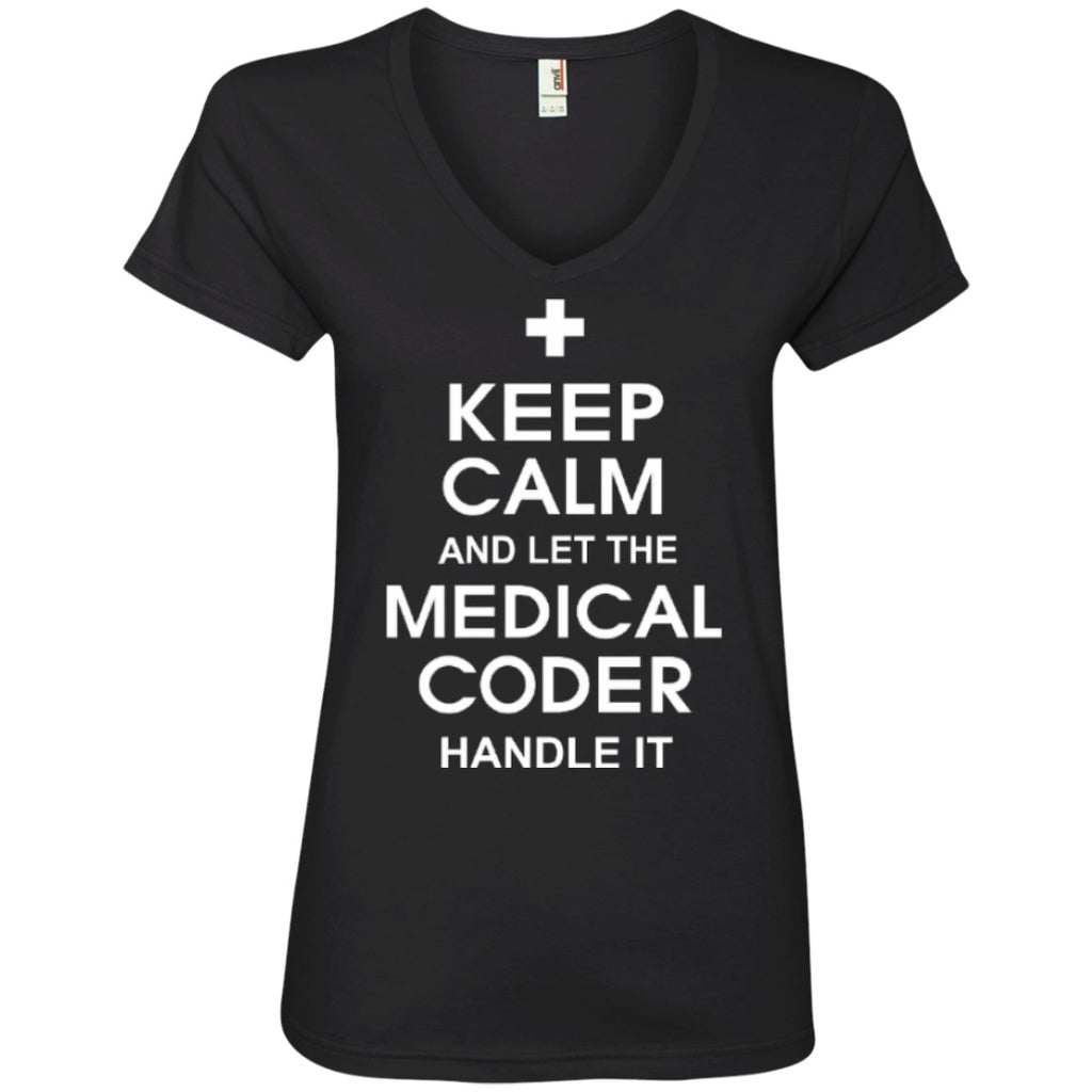 T-Shirts - Keep Calm And Let The Medical Coder Handle It  Ladies V-Neck Tee