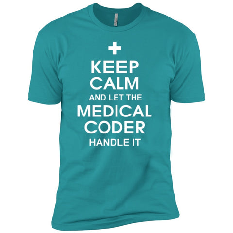 T-Shirts - Keep Calm And Let The Medical Coder Handle It   Premium Short Sleeve Tee