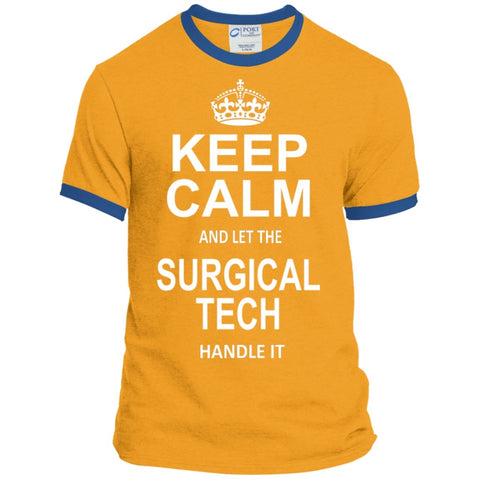 T-Shirts - Keep Calm And Let The Surgical Tech Handle It Ringer Tee