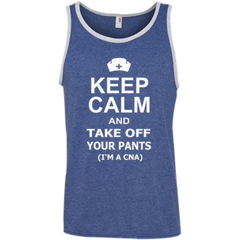 T-Shirts - Keep Calm And Take Off Your Pants ( I'm A CNA )  100% Ringspun Cotton Tank Top