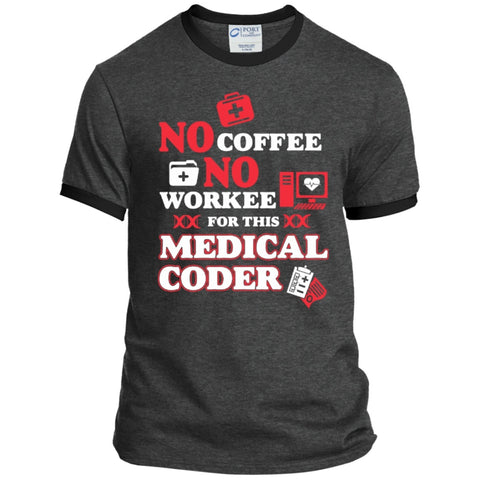 T-Shirts - No Coffee No Workee For This Medical Coder Hoodie  Ringer Tee