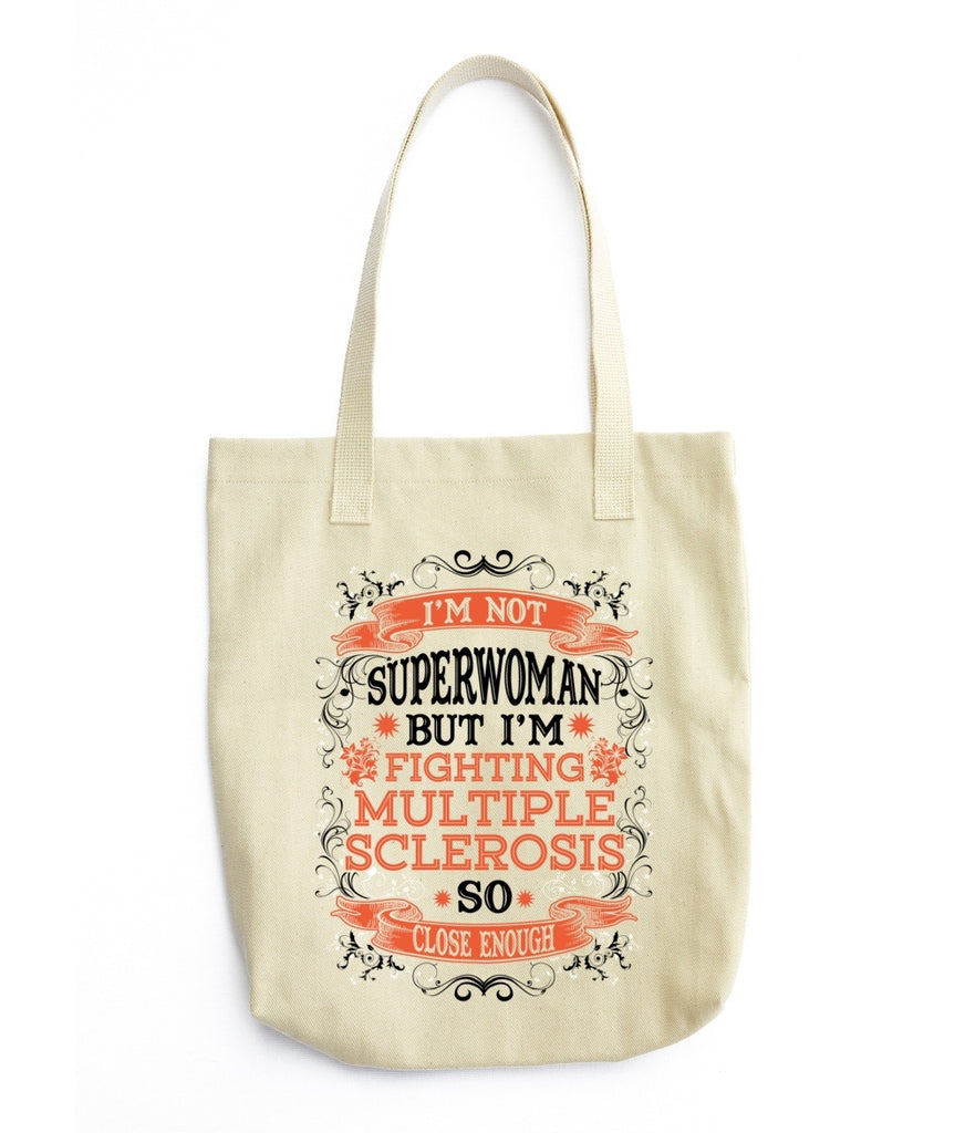 Tote Bag - Not Superwoman But I'm Fighting  Multiple Sclerosis
