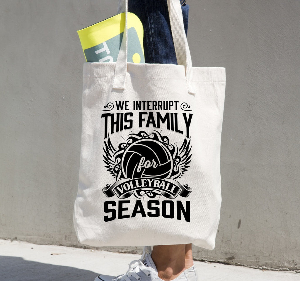 Tote Bag - We Interrupt This Family For Volleyball Season Tote Bag
