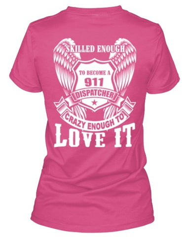 Tshirt - 911 Crazy Enough To Love It Special Ed