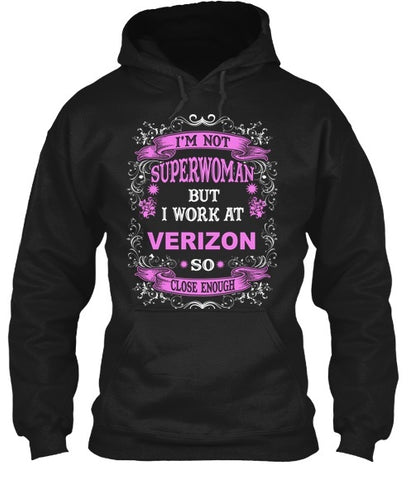 Tshirt , Hoodies - I'm Not Superwoman But I Work At Verizon  So Close Enough
